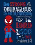 Spiderman Superhero Christian Nursery Decor Print - Be Strong & Courageous Joshua 1:9