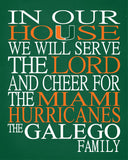 In Our House We Will Serve The Lord And Cheer for The Miami Hurricanes Personalized Christian Print - sports art - multiple sizes