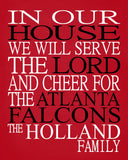 In Our House We Will Serve The Lord And Cheer for The Atlanta Falcons Personalized Family Name Christian Print