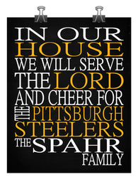 In Our House We Will Serve The Lord And Cheer for The Pittsburgh Steelers Personalized Family Name Christian Print