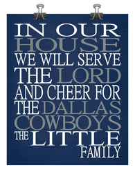 In Our House We Will Serve The Lord And Cheer for The Dallas Cowboys Personalized Family Name Christian Print
