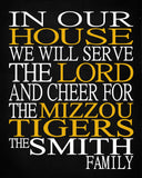 In Our House We Will Serve The Lord And Cheer for The Mizzou Tigers personalized print - Christian gift sports art - multiple sizes