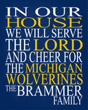In Our House We Will Serve The Lord And Cheer for The Michigan Wolverines Personalized Christian Print - sports art - multiple sizes