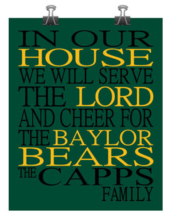 In Our House We Will Serve The Lord And Cheer for The Baylor Bears Personalized Christian Print - sports art - multiple sizes