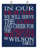 In Our House We Will Serve The Lord And Cheer for The Arizona Wildcats Personalized Family Name Christian Print