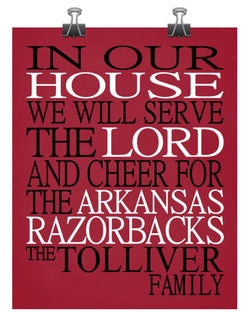In Our House We Will Serve The Lord And Cheer for The Arkansas Razorbacks Personalized Christian Print - sports art - multiple sizes