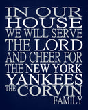 In Our House We Will Serve The Lord And Cheer for The New York Yankees Personalized Christian Print - sports art - multiple sizes