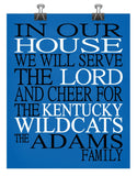 In Our House We Will Serve The Lord And Cheer for The Kentucky Wildcats personalized print - Christian gift sports art - multiple sizes