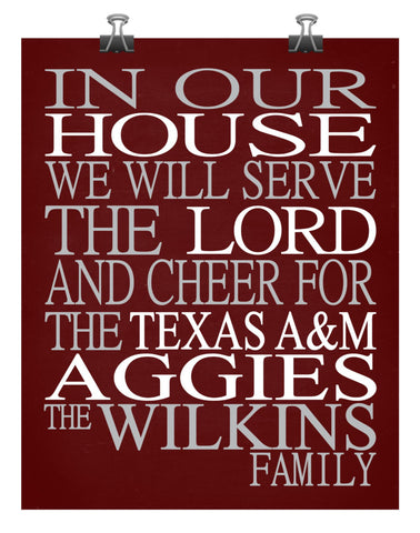 In Our House We Will Serve The Lord And Cheer for The Texas A&M Aggies Personalized Family Name Christian Print