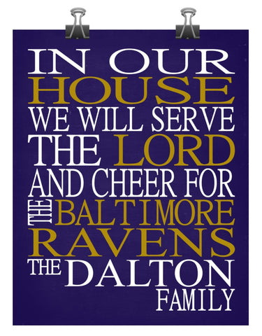 In Our House We Will Serve The Lord And Cheer for The Baltimore Ravens Personalized Family Name Christian Print