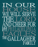 In Our House We Will Serve The Lord And Cheer for The Philadelphia Eagles personalized print - Christian gift sports art - multiple sizes