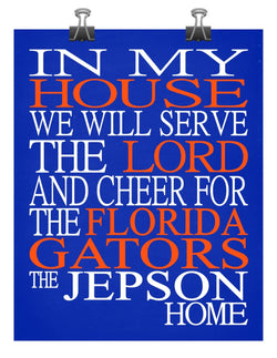 In My House We Will Serve The Lord And Cheer for The Florida Gators Personalized Christian Print - sports art - multiple sizes