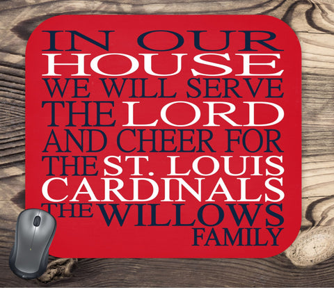 In Our House We Will Serve The Lord And Cheer for The St. Louis Cardinals Personalized Family Name Christian Mouse Pad - Perfect Gift