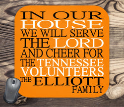 In Our House We Will Serve The Lord And Cheer for The Tennessee Volunteers Personalized Family Name Christian Mouse Pad - Perfect Gift
