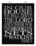In Our House We Will Serve The Lord And Cheer for The Brooklyn Nets Personalized Family Name Christian Print
