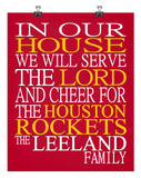 In Our House We Will Serve The Lord And Cheer for The Houston Rockets Personalized Christian Print - sports art - multiple sizes