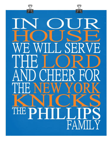 In Our House We Will Serve The Lord And Cheer for The New York Knicks Personalized Christian Print - sports art - multiple sizes