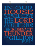 In Our House We Will Serve The Lord And Cheer for The Oklahoma City Thunder Personalized Christian Print - sports art - multiple sizes