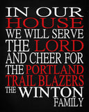 In Our House We Will Serve The Lord And Cheer for The Portland Trailblazers Personalized Christian Print - sports art - multiple sizes