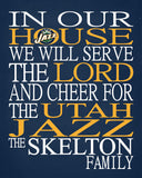 In Our House We Will Serve The Lord And Cheer for The Utah Jazz Personalized Christian Print - sports art - multiple sizes