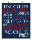 In Our House We Will Serve The Lord And Cheer for The Washington Wizzards Personalized Christian Print - sports art - multiple sizes