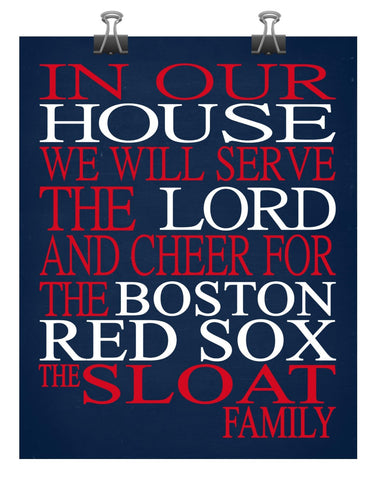 In Our House We Will Serve The Lord And Cheer for The Boston Red Sox Personalized Family Name Christian Print