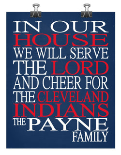 In Our House We Will Serve The Lord And Cheer for The Cleveland Indians Personalized Christian Print - sports art - multiple sizes