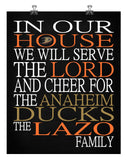 In Our House We Will Serve The Lord And Cheer for The Anaheim Ducks Personalized Family Name Christian Print