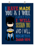 Batman Christian Superhero Nursery Decor Art Print - I Have Made You & I will rescue you Isaiah 46:4 Bible Verse