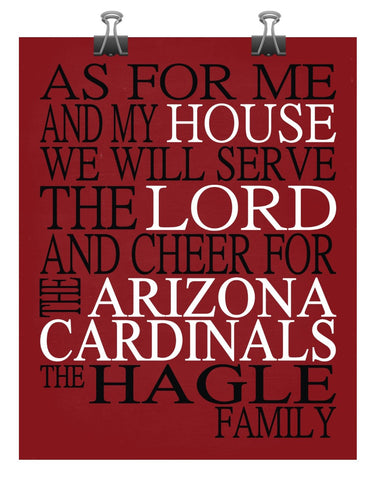 As For Me And My House We Will Serve The Lord And Cheer for The Arizona Cardinals Personalized Family Name Christian Print