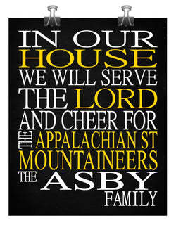 In Our House We Will Serve The Lord And Cheer for The Appalachian State Mountaineers Personalized Family Name Christian Print