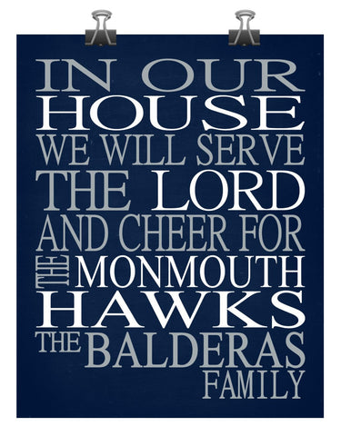 In Our House We Will Serve The Lord And Cheer for The Monmouth Hawks Personalized Christian Print - sports art - multiple sizes