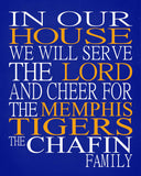 In Our House We Will Serve The Lord And Cheer for The Memphis Tigers Personalized Christian Print - sports art- multiple sizes