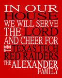 In Our House We Will Serve The Lord And Cheer for The Texas Tech Red Raiders personalized print Christian gift sports art - multiple sizes