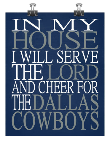 In My House I Will Serve The Lord And Cheer for The Dallas Cowboys Christian Print