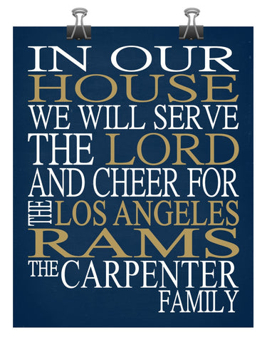In Our House We Will Serve The Lord And Cheer for The Los Angeles Rams Personalized Family Name Christian Print