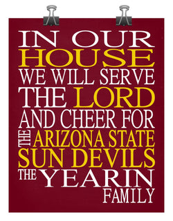 In Our House We Will Serve The Lord And Cheer for The Arizona State Sun Devils Personalized Christian Print - sports art - multiple sizes