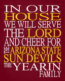 In Our House We Will Serve The Lord And Cheer for The Arizona State Sun Devils Personalized Family Name Christian Print