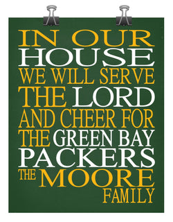 In Our House We Will Serve The Lord And Cheer for The Green Bay Packers Personalized Christian Print