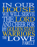 In Our House We Will Serve The Lord And Cheer for The Golden State Warriors Personalized Family Name Christian Print