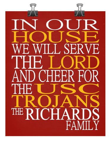 In Our House We Will Serve The Lord And Cheer for The USC Trojans Personalized Christian Print - sports art - multiple sizes