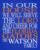 In Our House We Will Serve The Lord And Cheer for The Florida Gators Personalized Christian Print - sports art - multiple sizes