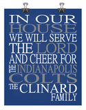 In Our House We Will Serve The Lord And Cheer for The Indianapolis Colts Personalized Christian Print - sports art - multiple sizes