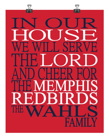 In Our House We Will Serve The Lord And Cheer for The Memphis Redbirds Personalized Christian Print - sports art - multiple sizes