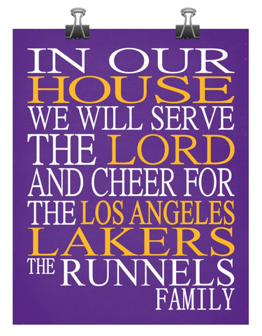 In Our House We Will Serve The Lord And Cheer for The Los Angeles Lakers Personalized Christian Print - sports art - multiple sizes