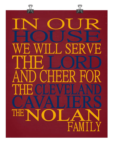 In Our House We Will Serve The Lord And Cheer for The Cleveland Cavaliers Personalized Christian Print - sports art - multiple sizes