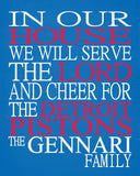 In Our House We Will Serve The Lord And Cheer for The Detroit Pistons Personalized Christian Print - sports art - multiple sizes