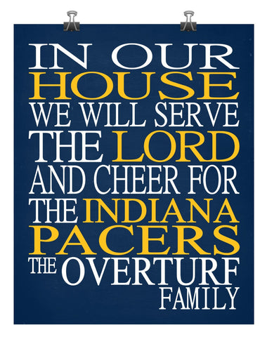 In Our House We Will Serve The Lord And Cheer for The Indiana Pacers Personalized Christian Print - sports art - multiple sizes