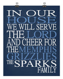 In Our House We Will Serve The Lord And Cheer for The Memphis Grizzlies Personalized Christian Print - sports art - multiple sizes