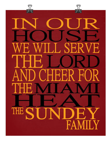 In Our House We Will Serve The Lord And Cheer for The Miami Heat Personalized Christian Print - sports art - multiple sizes - RDBK